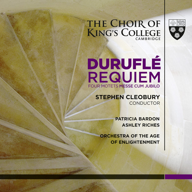 Album cover for Duruflé: Requiem, Four Motets, Messe Cum Jubilo by Maurice Duruflé, Orchestra of the Age of Enlightenment, Choir of King's College, Cambridge, Stephen Cleobury