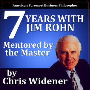 7 Years with Jim Rohn: Mentored by a Master