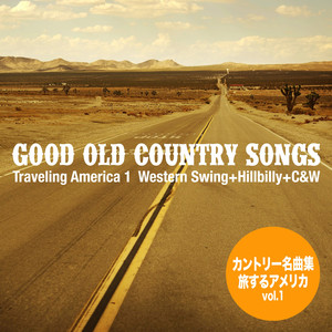 Good Old Country Songs - Traveling America 1 (Western Swing+Hillbilly+C&W)