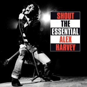 Shout: The Essential Alex Harvey