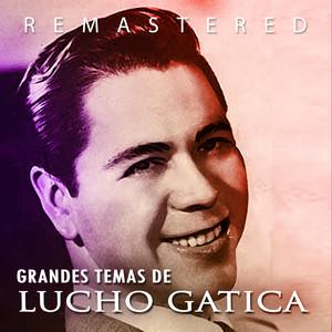 Grandes temas de Lucho Gatica (Remastered) album