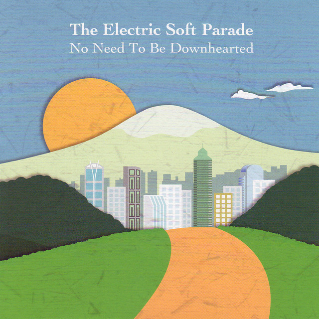 Album cover for No Need to Be Downhearted by The Electric Soft Parade
