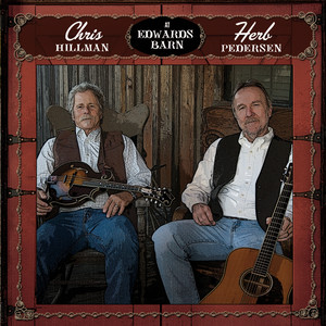 Chris Hillman, Herb Pedersen Eight Miles High - Live at Edwards Barn/Nipomo/2009 cover