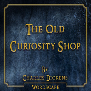 The Old Curiosity Shop (By Charles Dickens)