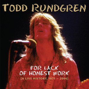 For Lack of Honest Work (A Live History, 1971-2006)