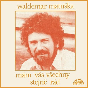 Waldemar Matuška - Mám vás všechny stejně rád (pův.MC+ bonusy)