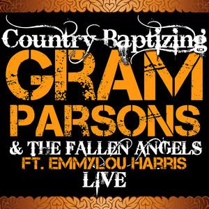 Gram Parsons, Fallen Angels, Emmylou Harris California Cottonfields (feat. Emmylou Harris) [Live] cover