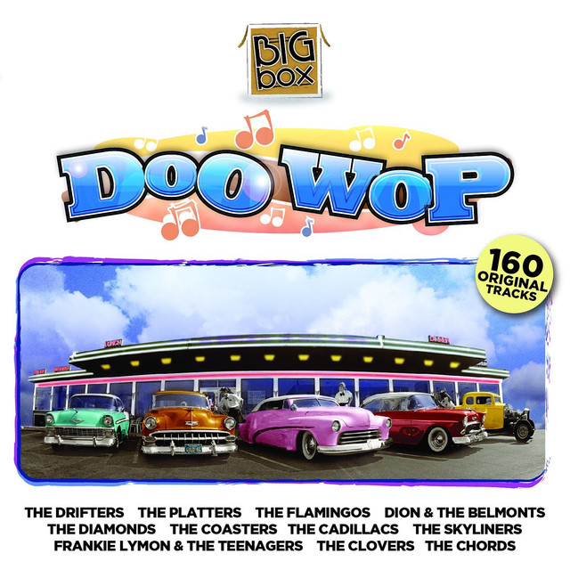 Big Box Of Doo Wop By Various Artists On Spotify