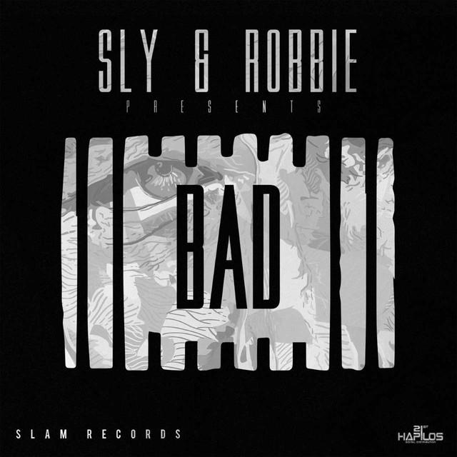 Sly & Robbie Presents: Bad