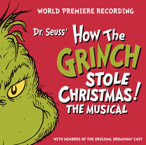 Dr. Seuss' How The Grinch Stole Christmas! The Musical - Dr. Seuss