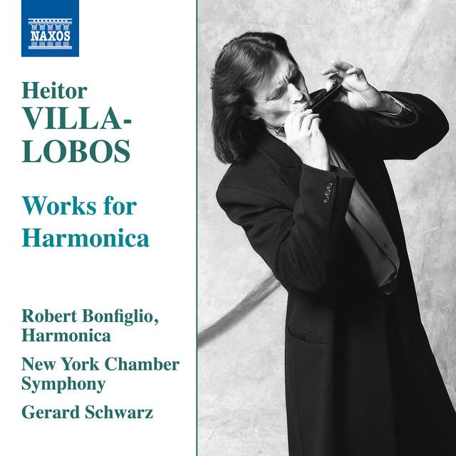 Album cover for Villa-Lobos: Works for Harmonica by Heitor Villa-Lobos, Robert Bonfiglio, New York Chamber Symphony, Gerard Schwarz