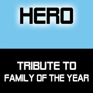 Hero - Family Of The Year