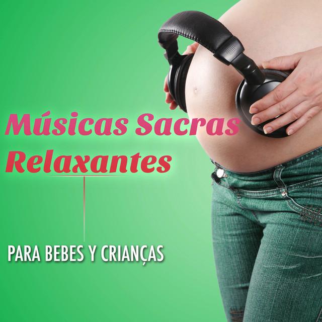 Músicas Sacras mais Tocadas Relaxantes para Bebes y Crianças Albumcover