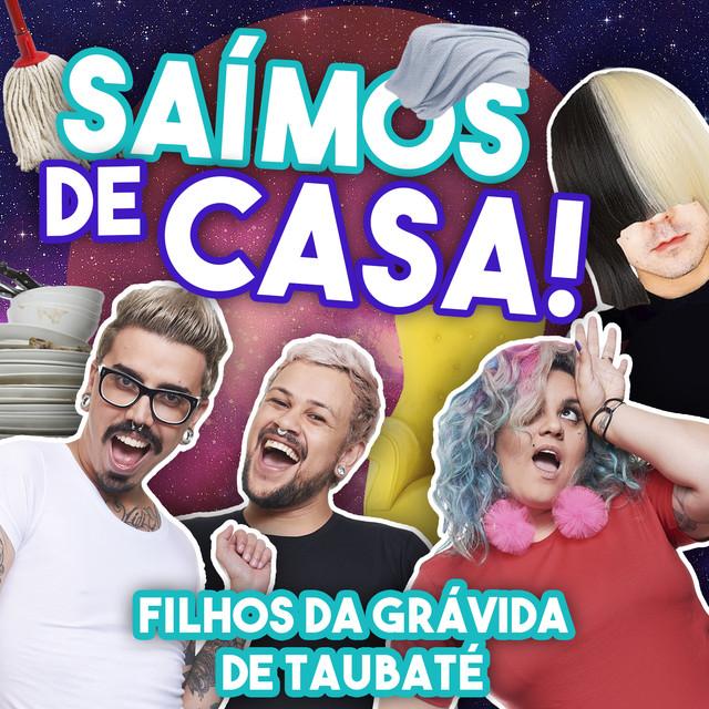 Album cover for Saímos de Casa! by Filhos da Grávida de Taubaté