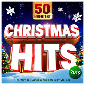 Christmas Hits 2019 - 50 Greatest - The Very Best Xmas Songs & Holiday Classics album