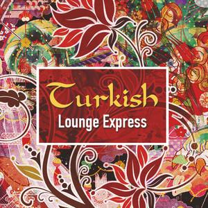 Turkish Lounge Express Albümü
