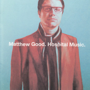 Hospital Music - Matthew Good
