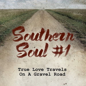 Southern Soul #1: True Love Travels On a Gravel Road