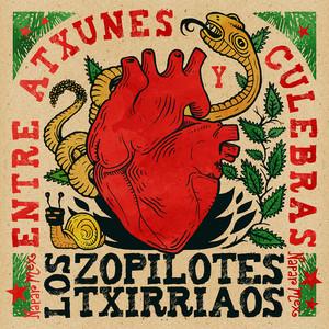 Entre Atxunes y Culebras - Los Zopilotes Txirriaos