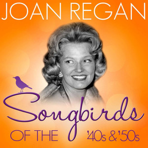 Songbirds of the 40's & 50's - Joan Regan album