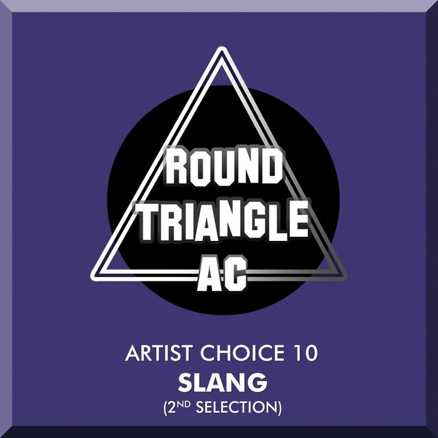 Artist Choice 10. Slang (2nd Selection)