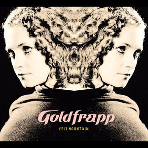 Felt Mountain - Goldfrapp