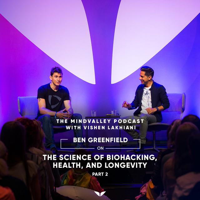 Ben Greenfield & Vishen Lakhiani On The Science Of Biohacking