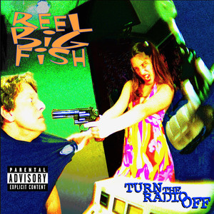 Turn the Radio Off by Reel Big Fish