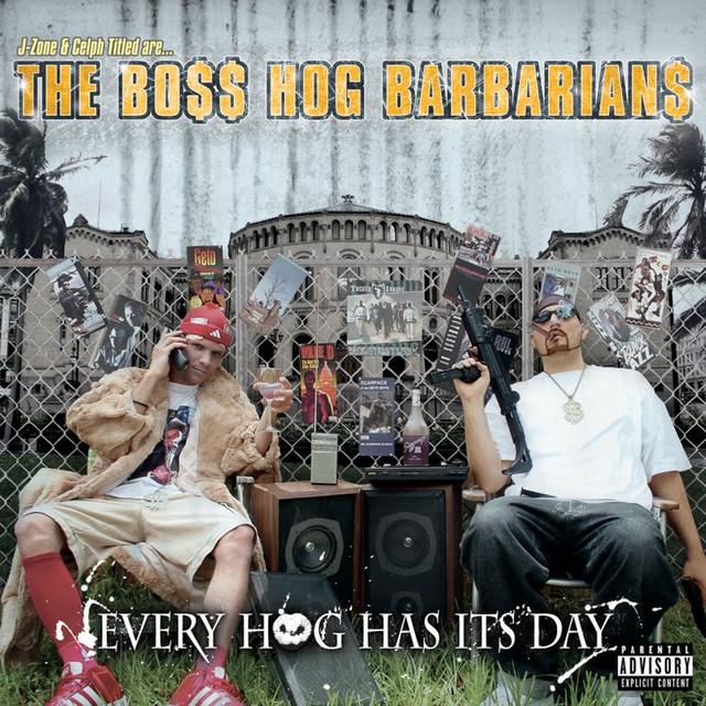 Boss Hog Barbarians: Every Hog Has Its Day