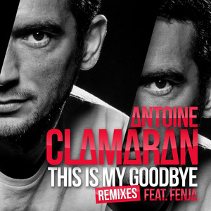 This Is My Goodbye (feat. Fenja) [Remixes]
