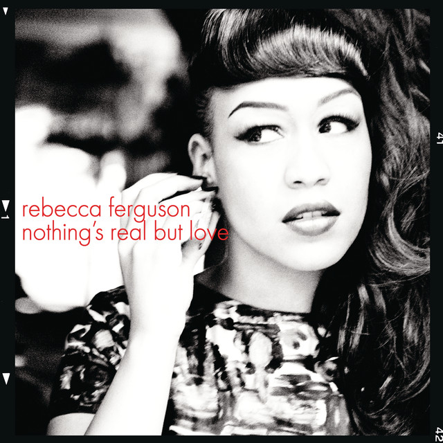 Rebecca Ferguson Nothing's Real But Love album cover