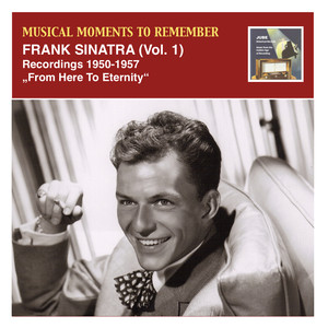"Musical Moments to Remember: Frank Sinatra, ""From Here To Eternity""  -"
