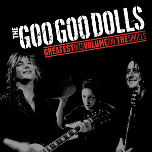 Greatest Hits Volume One - The Singles - Goo Goo Dolls