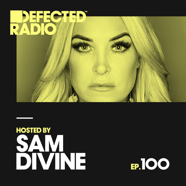 Album cover for Defected Radio Episode 100 (hosted by Sam Divine) by Defected Radio