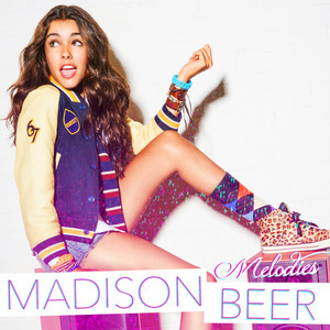 Melodies - Madison Beer