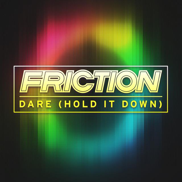 Dare (Hold It Down)