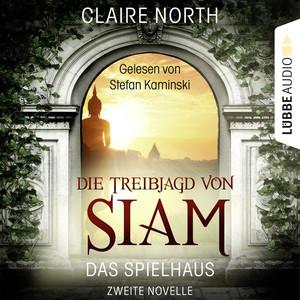 Die Treibjagd von Siam - Die Spielhaus-Trilogie, Novelle 2 Hörbuch kostenlos