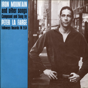 Peter La Farge Iron Mountain And Other Songs