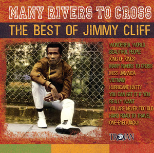 Many Rivers To Cross : The Best Of Jimmy Cliff album