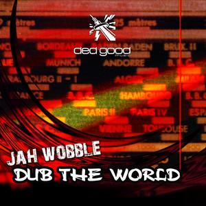 Jah Wobble - Dub the World album