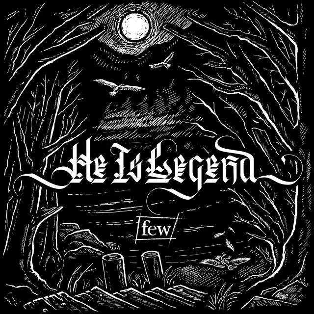 Album cover for few by He Is Legend