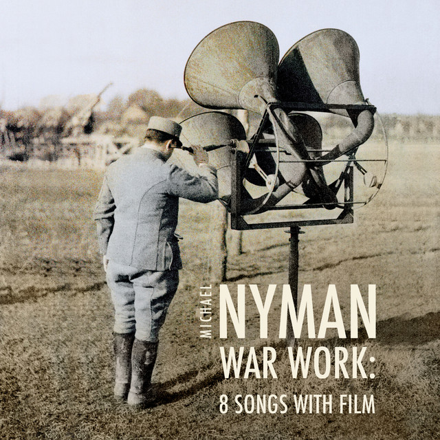 War Work: Eight Songs With Film (Original Score)