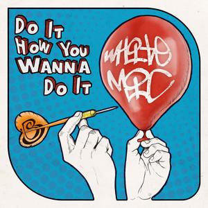 Do It How You Wanna Do It album