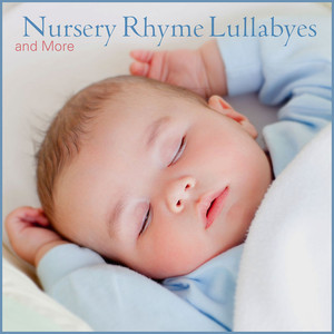 Nursery Rhyme Lullabyes and More - Nursery Rhyme