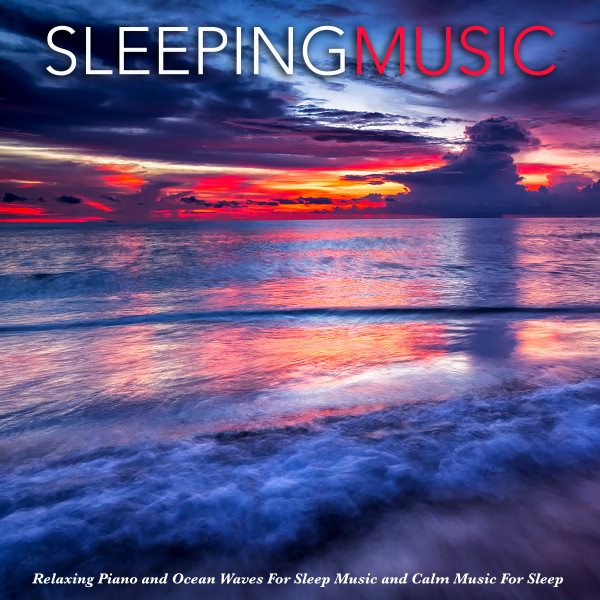 Sleeping Music: Relaxing Piano and Ocean Waves For Sleep