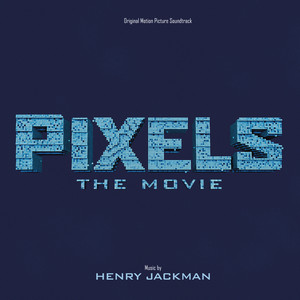 Pixels: The Movie (Original Motion Picture Soundtrack) Albumcover