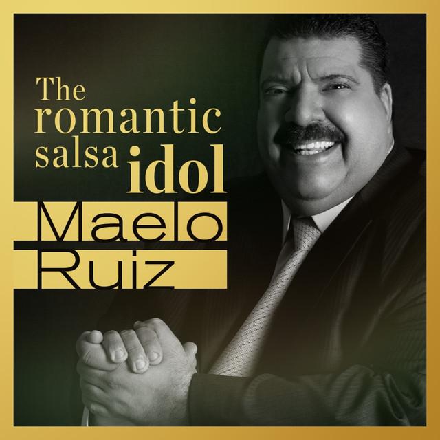 Maelo Ruiz… The Romantic Salsa Idol
