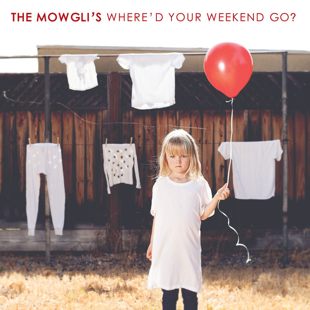 Album cover for Where'd Your Weekend Go? by The Mowgli's