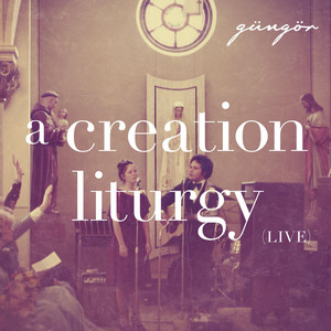 A Creation Liturgy (Live) album