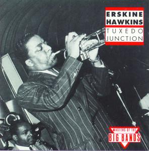 Tuxedo Junction - Erskine Hawkins